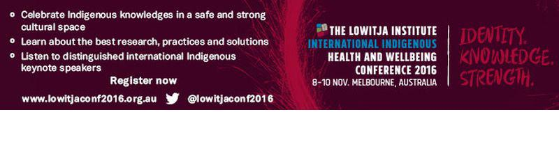 The Lowitja Institute International Indigenous Health and Wellbeing Conference