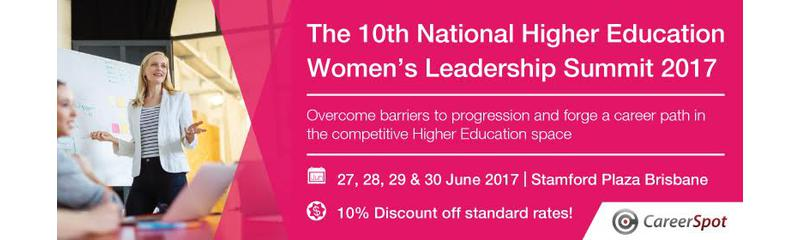 The 10th National Higher Education Women's Leadership Summit 2017