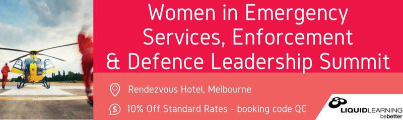 6th Women in Emergency Services, Enforcement and Defence Leadership Summit