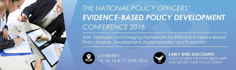 The National Policy Officers' Evidence-Based Policy Development Conference 2016