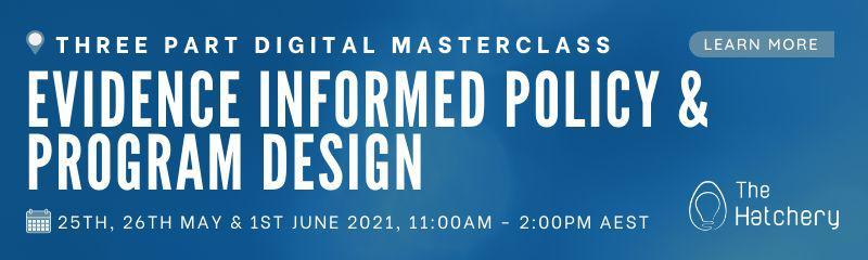 Evidence Informed Policy & Program Design