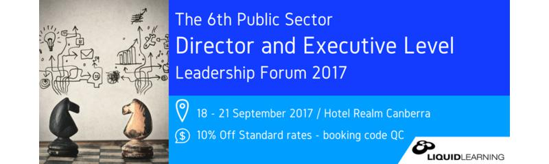 The 6th Public Sector Director and Executive Level Leadership Forum 2017