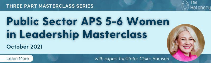 Public Sector APS 5-6 Women in Leadership Masterclass