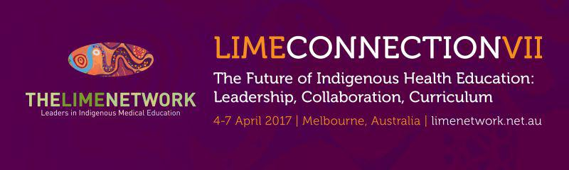 LIME Connection VII - The Future of Indigenous Health Education: Leadership, Collaboration, Curriculum